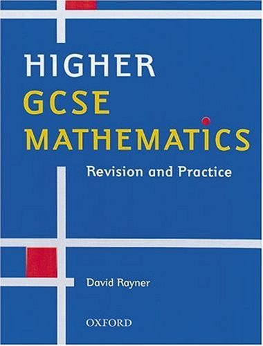 Higher GCSE Mathematics By D. Rayner