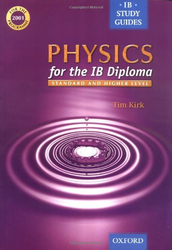 Physics for the IB Diploma By Tim Kirk