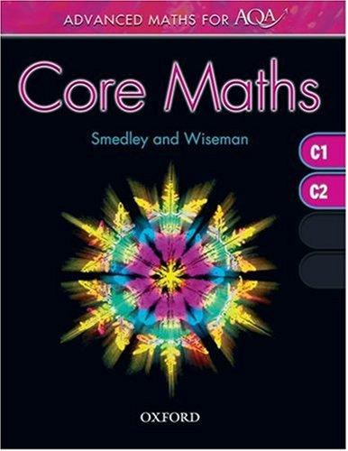 Advanced Maths for AQA: Core Maths C1+C2 By Robert Smedley