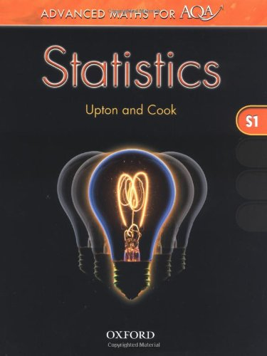 Advanced Maths for AQA: Statistics S1 by Graham Upton