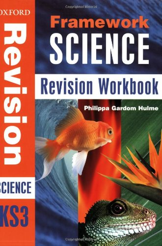 Framework Science: Year 9: Revision Workbook: Revision Workbook Year 9 By Philippa Gardom Hulme