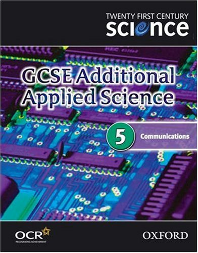 Twenty First Century Science: GCSE Additional Applied Science Module 5 Textbook By University of York Science Education Group