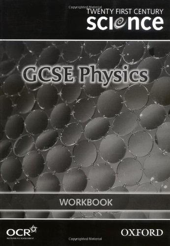 Twenty First Century Science: GCSE Physics Workbook By University of York Science Education Group