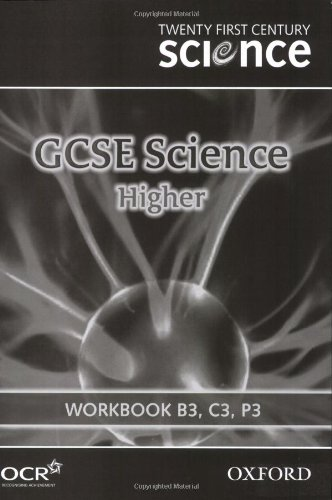 Twenty First Century Science: GCSE Science Higher Level Workbook B3, C3, P3 By University of York Science Education Group
