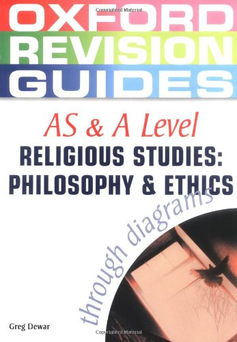 AS and A Level Philosophy and Ethics Through Diagrams by Greg Dewar