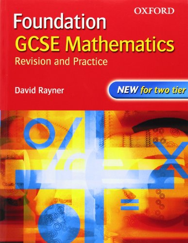 GCSE Mathematics: Revision and Practice: Foundation: Students' Book By David Rayner