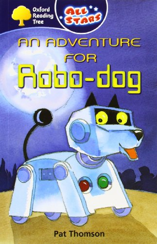 Oxford Reading Tree: All Stars: Pack 1: an Adventure for Robo-Dog By Pat Thomson