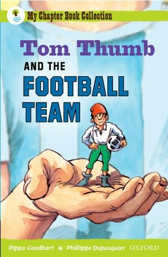 Oxford Reading Tree: All Stars: Pack 2A: Tom Thumb and the Football Team By Pippa Goodhart
