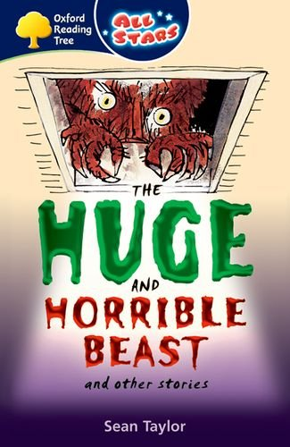 Oxford Reading Tree: All Stars: Pack 3A: the Huge and Horrible Beast By Sean Taylor