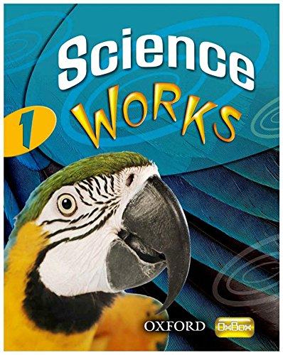 Science Works: 1: Student Book By Philippa Gardom-Hulme