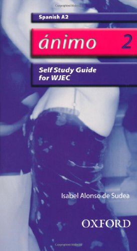 Animo: 2: A2 WJEC Self-Study Guide with CD-ROM By Isabel Alonso de Sudea