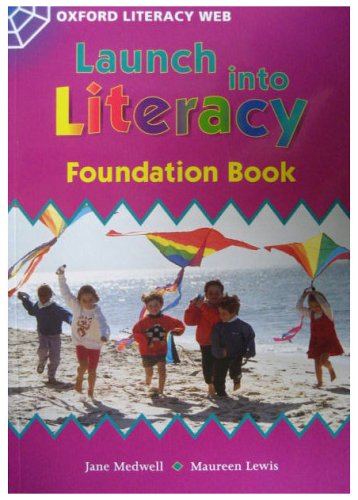 Launch Into Literacy: Foundation: Students' Book By Jane Medwell