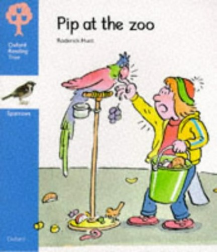 Oxford Reading Tree: Stage 3: Sparrows Storybooks: Pip at the Zoo By Rod Hunt