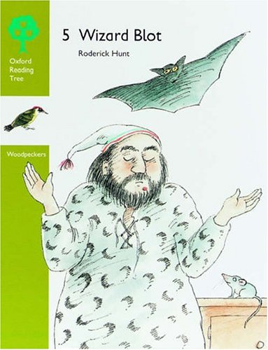 Oxford Reading Tree: Stages 6-7: Woodpeckers Anthologies: 5: Wizard Blot By Rod Hunt