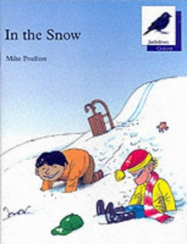 Oxford Reading Tree: Stage 11: Jackdaws Anthologies: In the Snow By Mike Poulton