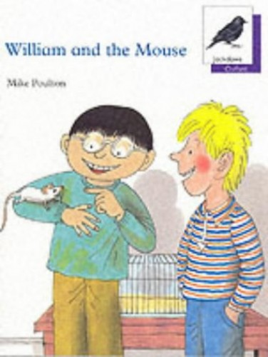 Oxford Reading Tree: Stage 11: Jackdaws Anthologies: William and the Mouse By Mike Poulton