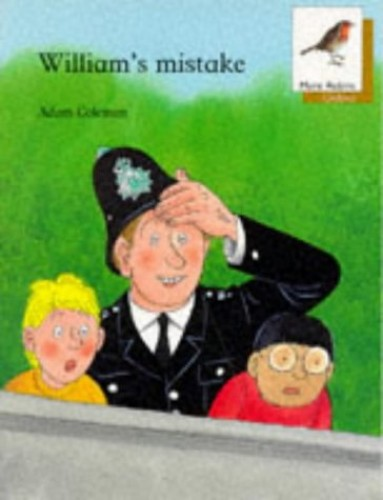Oxford Reading Tree: Stage 8: More Robins Storybooks: William's Mistake By Adam Coleman
