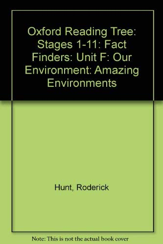 Oxford Reading Tree: Stages 1-11: Fact Finders: Unit F: Our Environment: Amazing Environments By Roderick Hunt