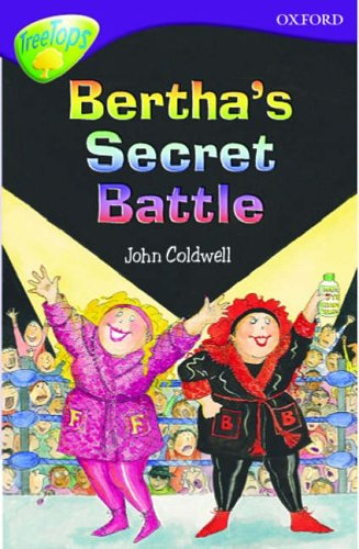Oxford Reading Tree: Stage 11: TreeTops: Bertha's Secret Battle By John Coldwell