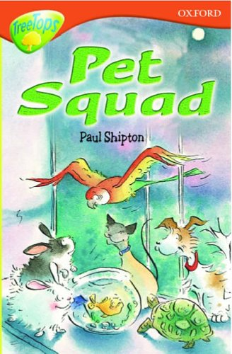 Oxford Reading Tree: Stage 13: TreeTops: Pet Squad By Paul Shipton