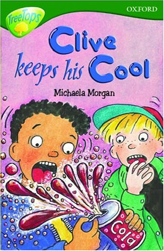 Oxford Reading Tree: Stage 12: TreeTops: Clive Keeps His Cool By Michaela Morgan