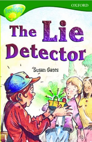 Oxford Reading Tree: Stage 12: TreeTops: The Lie Detector By Susan P. Gates