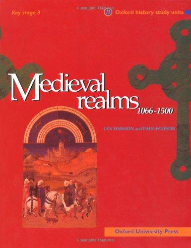 Medieval Realms 1066-1500 By Ian Dawson