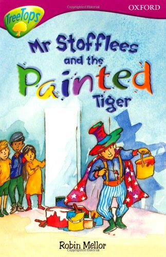 Oxford Reading Tree: Level 10: Treetops Stories: Mr Stoffles and the Painted Tiger by Rita Ray