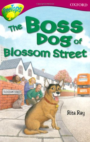 Oxford Reading Tree: Level 10: Treetops Stories: Boss Dog of Blossom Street by Rita Ray