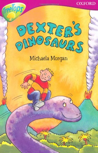 Oxford Reading Tree: Level 10: TreeTops More Stories A: Dexter's Dinosaurs By Susan Gates