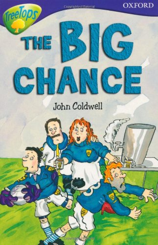 Oxford Reading Tree: Level 11: Treetops: More Stories A: the Big Chance By John Coldwell