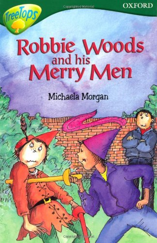 Oxford Reading Tree: Level 12: Treetops Stories: Robbie Woods and His Merry Men By Susan Gates