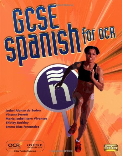 GCSE Spanish for OCR Students' Book By Isabel Alonso de Sudea