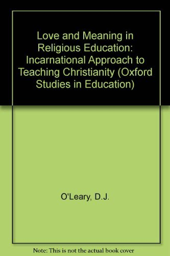 Love and Meaning in Religious Education By D.J. O'Leary
