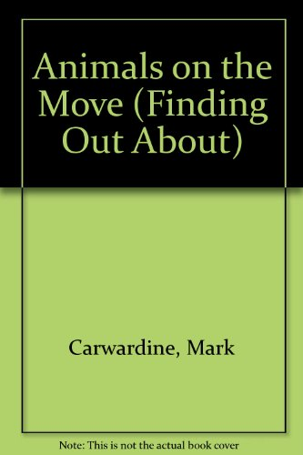 Animals on the Move By Mark Carwardine