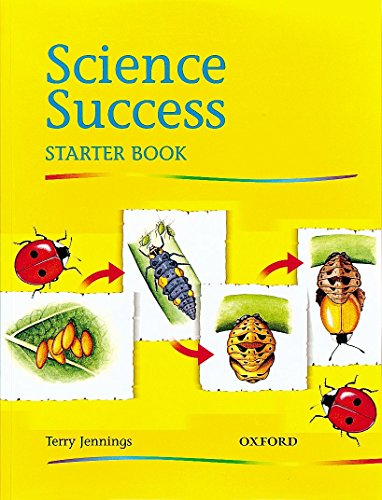 Science Success: Starter Level: Pupils' Book: Pupil's Book Starter level By Terry Jennings