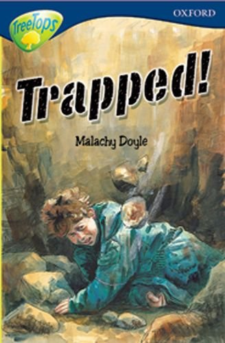 Oxford Reading Tree: Level 14: Treetops More Stories A: Trapped! By Malachy Doyle