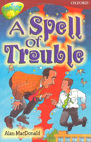 Oxford Reading Tree: Level 15: Treetops Stories: A Spell of Trouble By Anne Mackintosh