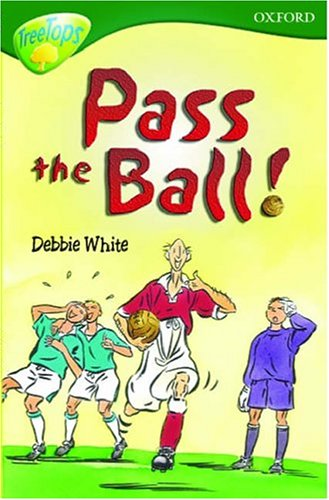 Oxford Reading Tree: Stage 12: TreeTops: Pass the Ball, Grandad By Debbie White