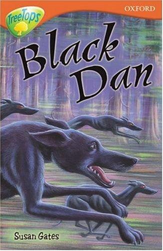 Oxford Reading Tree: Stage 13: TreeTops: Black Dan By Susan P. Gates