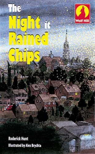 Wolf Hill: Level 1: The Night it Rained Chips By Roderick Hunt