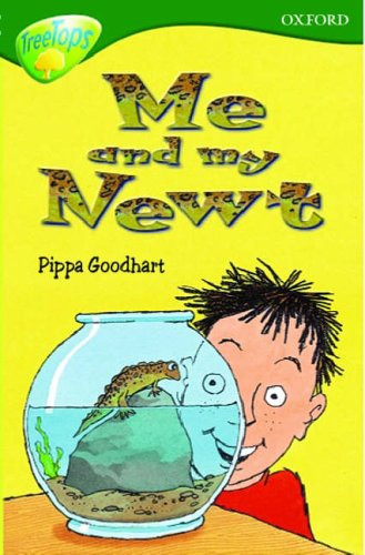 Oxford Reading Tree: Stage 12+: TreeTops: Me and My Newt: Me and My Newt By Pippa Goodhart