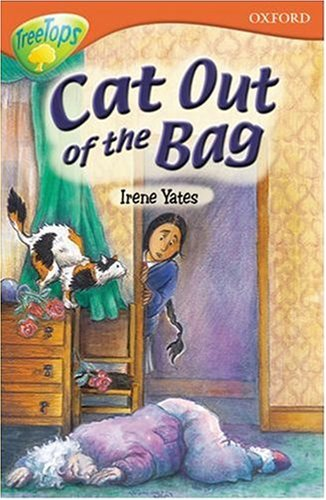 Oxford Reading Tree: Stage 13+: TreeTops: Cat out of the Bag By Irene Yates
