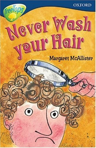 Oxford Reading Tree: Stage 14: TreeTops: Never Wash Your Hair By Margaret McAllister