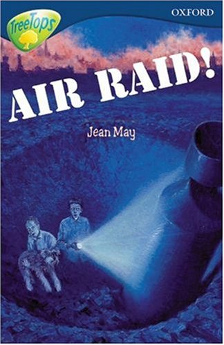 Oxford Reading Tree: Stage 14: TreeTops: Air Raid! By Jean May