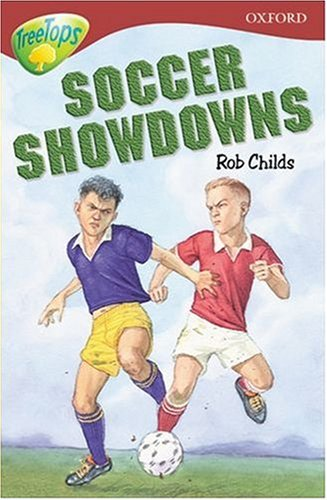 Oxford Reading Tree: Stage 15: TreeTops: Soccer Showdowns By Rob Childs