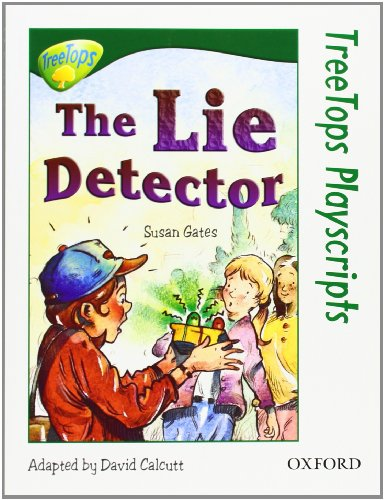 Oxford Reading Tree: Level 12: TreeTops Playscripts: The Lie Detector (Pack of 6 copies) By Susan Gates