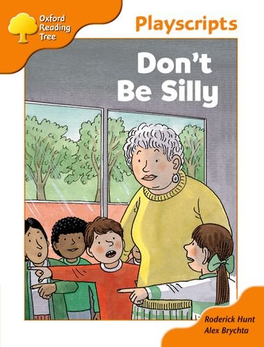 Oxford Reading Tree: Stage 7: Owls Playscripts: Don't Be Silly By Roderick Hunt