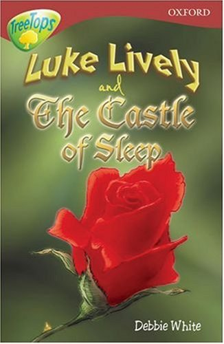 Oxford Reading Tree: Stage 15: TreeTops: Luke Lively and the Castle of Sleep By Debbie White