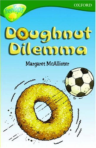 Oxford Reading Tree: Stage 12+: TreeTops: Doughnut Dilemma By Margaret McAllister